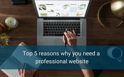 Top 5 reasons why you need a professional website