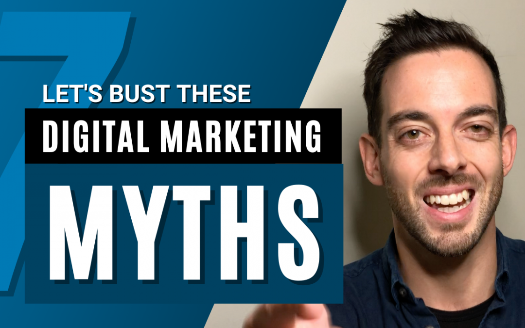 The best 7 digital marketing myths get busted
