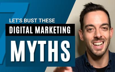 7 Digital Marketing Myths Get Busted