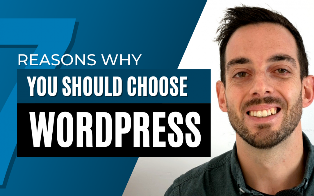 7 Reasons why you should use WordPress to build your website