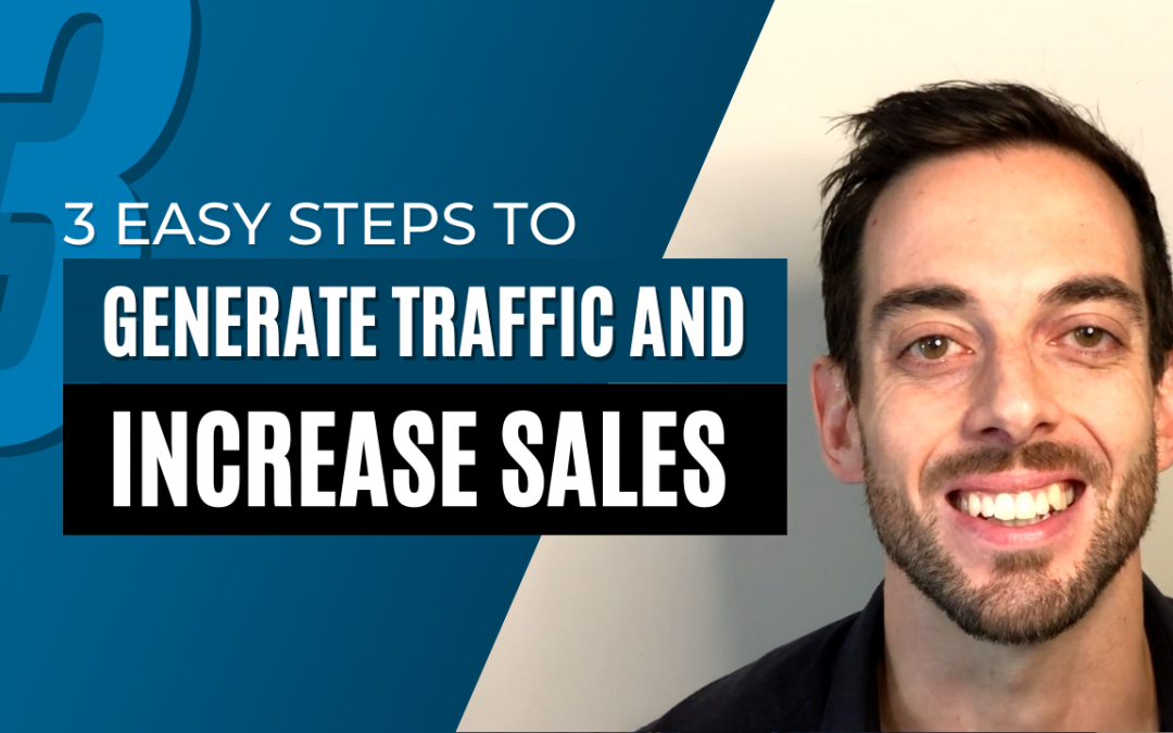 3 Easy steps to generate more website traffic and increase sales in 2021