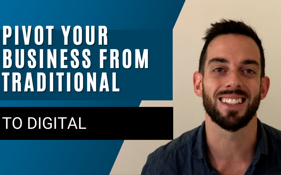 Pivot your business from traditional to digital