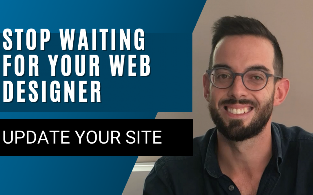 Stop waiting for your web designer, update your website